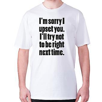Mens Funny t-paita isku lause tee sarcasm sarkastinen huumoria-olen ' m anteeksi olen järkyttynyt