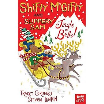 Shifty McGifty and Slippery Sam Jingle Bells by Tracey Corderoy