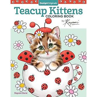 Teacup Kittens Coloring Book by Kayomi Harai