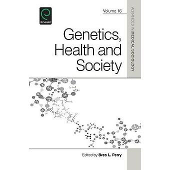 Genetics Health and Society by Brea L Perry