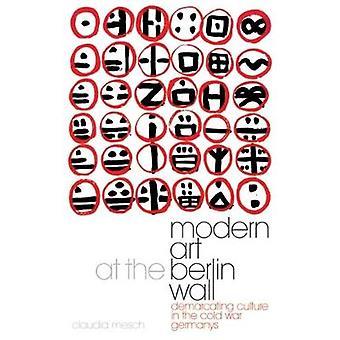Modern Art at the Berlin Wall by Claudia Mesch