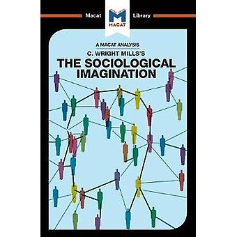 An Analysis of C. Wright Millss The Sociological Imagination by Puga & Ismael