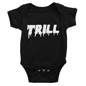 365 Printing Trill Baby Bodysuit Gift Black Funny Baby Jumpsuit For Baby Shower