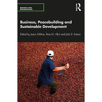 Business Peacebuilding and Sustainable Development by Jason Miklian