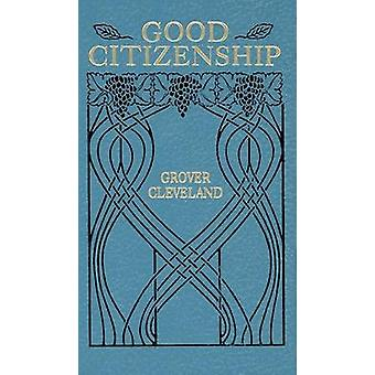 Good Citizenship by Grover Cleveland - 9781557094322 Book