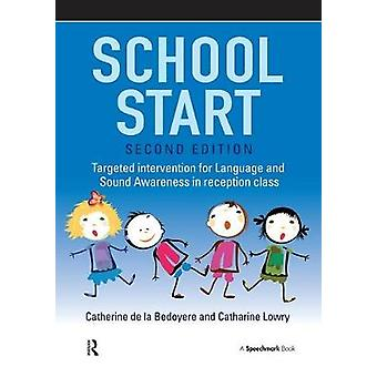 School Start  Targeted Intervention for Language and Sound Awareness in Reception Class 2nd Edition by Catherine de la Bedoyere & Cath Lowry