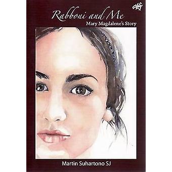 Rabboni and Me - Mary Magdalene's Story by Martin Suhartono - 97819206