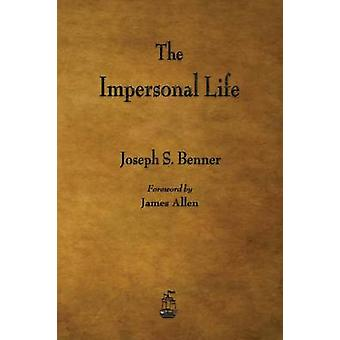 The Impersonal Life by Benner & Joseph S.
