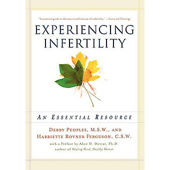 Experiencing Infertility An Essential Resource by Peoples & Debby