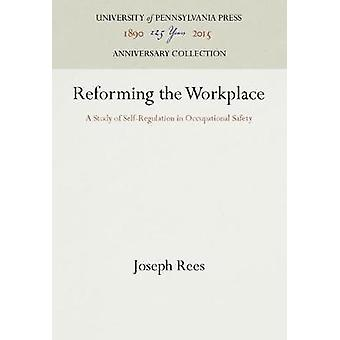 Reforming the Workplace by Rees & Joseph