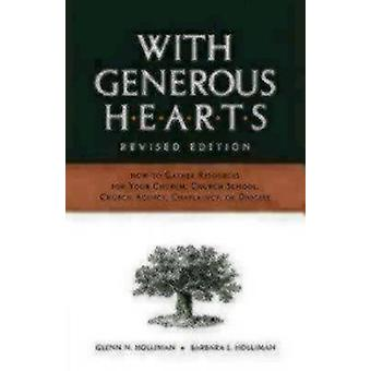 With Generous Hearts How to Raise Capital Funds by Holliman & Glenn N.