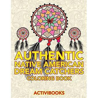 Authentic Native American Dream Catchers Coloring Book by Activibooks