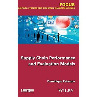 Supply Chain Performance and Evaluation Models by Estampe & Dominique