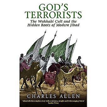 Gottes Terroristen: die wahhabitischen Sekte und die verborgenen Wurzeln der modernen Jihad