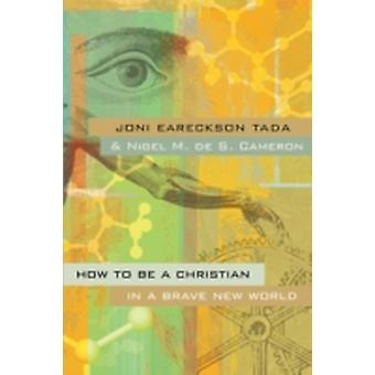 How to Be a Christian in a Brave New World by EarecksonTada & Joni