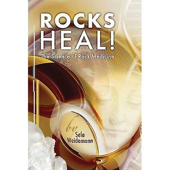 ROCKS HEAL  The Science of RockMedicine by Weidemann & Sela