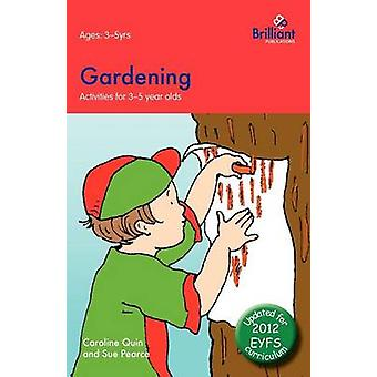 Gardening Activities for 35 Year Olds  2nd Edition by Quin & Caroline