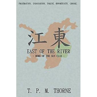 East of the River Home of the Sun Clan by Thorne & T. P. M.