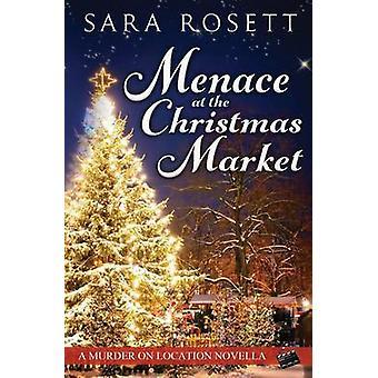 Menace at the Christmas Market by Rosett & Sara