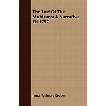 The Last of the Mohicans A Narrative of 1757 by Cooper & James Fenimore