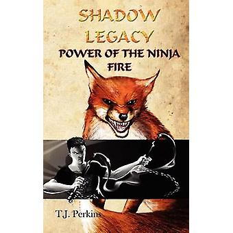 Power of the Ninja  Fire Shadow Legacy Book 2 by Perkins & T. J.