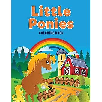 Little Ponies Coloring Book by Kids & Coloring Pages for