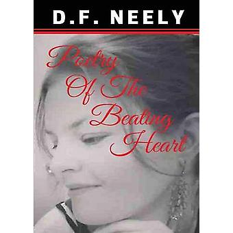 Poetry of the Beating Heart by Neely & D F