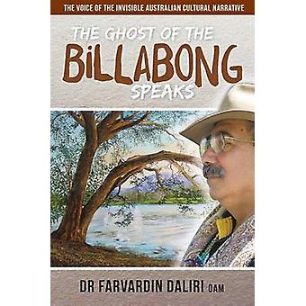The Ghost of the Billabong Speaks The Voice of Invisible Australian Cultural Narrative by Daliri & Dr Farvardin