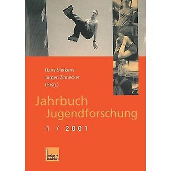 Jahrbuch Jugendforschung  1. Ausgabe 2001 by Merkens & Hans