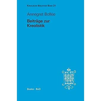 Beitrge zur Kreolistik by Bolle & Annegret