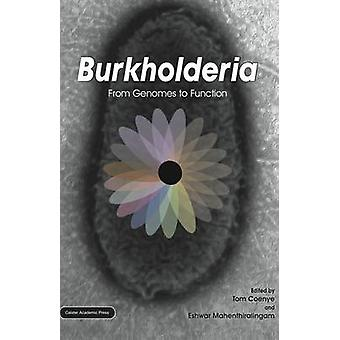 Burkholderia From Genomes to Function by Coenye & Tom