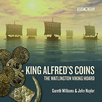 King Alfred's Coins - The Watlington Viking Hoard by John Naylor - Pro