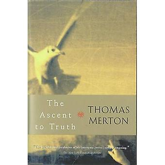 The Ascent to Truth by Thomas Merton - 9780156027724 Book