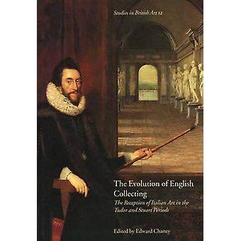 The Evolution of English Collecting - The Reception of Italian Art in
