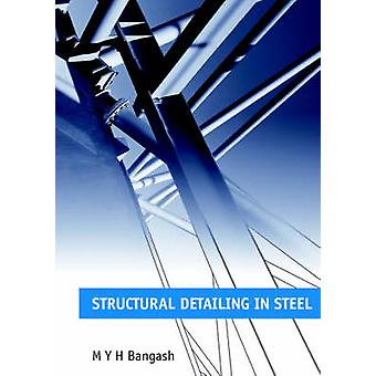 Structural Detailing in Steel by M. Y. H. Bangash - 9780727734761 Book