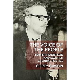 The Voice of the People - Hamish Henderson and Scottish Cultural Polit