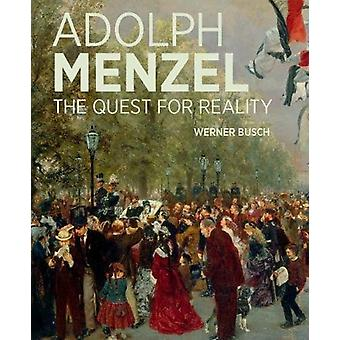 Adolf Menzel - A Quest for Reality by Werner Busch - 9781606065174 Bo