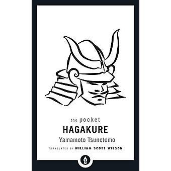 The Pocket Hagakure - The Book of the Samurai by Yamamoto Tsunetomo -
