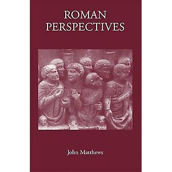 Roman Perspectives - Studies in Political and Cultural History - from