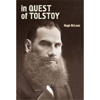 In Quest of Tolstoy by Hugh McLean - 9781934843024 Book