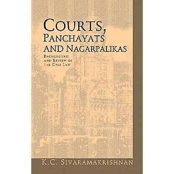Courts - Panchayats and Nagarpalikas - Background and Review of the Ca