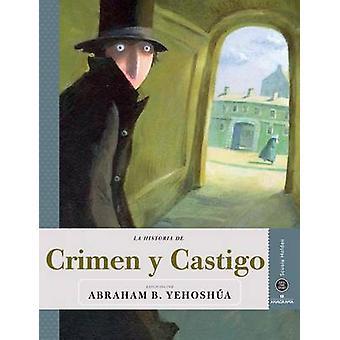 Crimen y Castigo by Abraham B Yehoshua - Sonja Bougaeva - Scuola Hold
