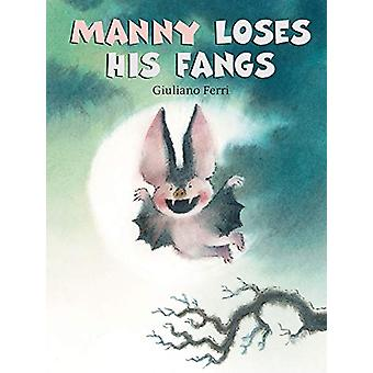 Manny Loses His Fangs by Giuliano Ferri - 9789888341832 Book