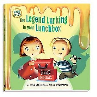 Legend Lurking in Your Lunchbox - Dinner Detectives - Case #103 by  -Y