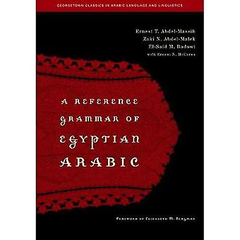 A Reference Grammar of Egyptian Arabic (Georgetown Classics in Arabic Language & Linguistics)