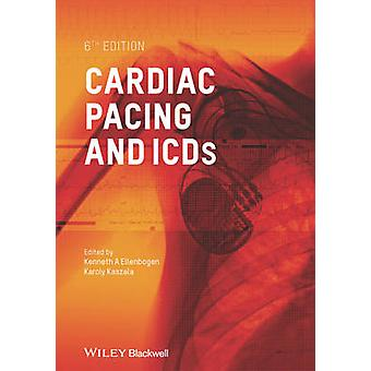 Cardiac Pacing and ICDs by Kenneth A. Ellenbogen