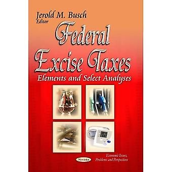 FEDERAL EXCISE TAXES ELEMENTS (Economic Issues, Problems and Perspectives)