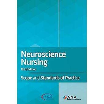 Neuroscience Nursing - Scope and Standards of Practice by Ana - 978194