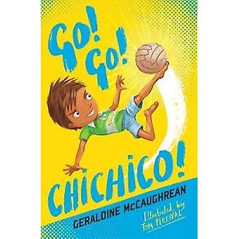 Go! Go! Chichico! by Geraldine McCaughrean - 9781781128633 Book