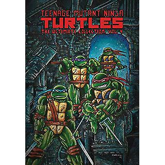 Teenage Mutant Ninja Turtles The Ultimate Collection - Vol. 4 by Kevi